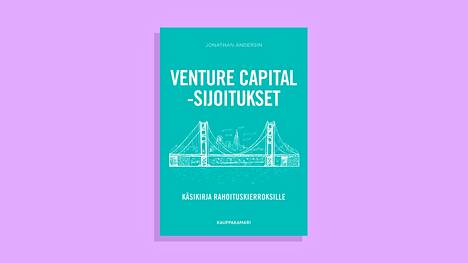 Venture Capital -sijoitukset. Käsikirja rahoituskierroksille. 2021. Kustantaja: Kauppakamari.