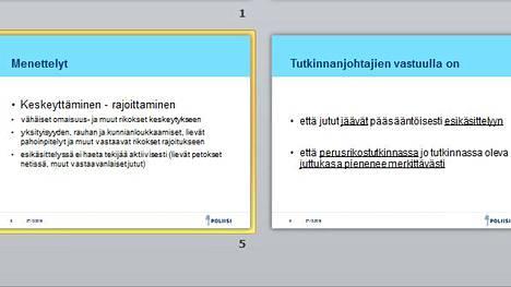 """Sektorin neuvottelupäivä -nimisessä kokouksessa Järvenpäässä lokakuussa 2014 annetussa linjanvedossa muistutetaan Itä-Uudenmaan poliisin tutkinnanjohtajia muun muassa siitä, että """"esikäsittely toimii siten, että perusrikostutkintaan ohjautuu mahdollisimman vähän juttuja""""."""
