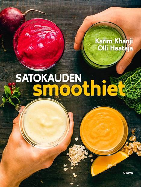 Karim Khanji, Olli Haataja: Satokauden smoothiet. Otava. 19,90 e. 128 s.