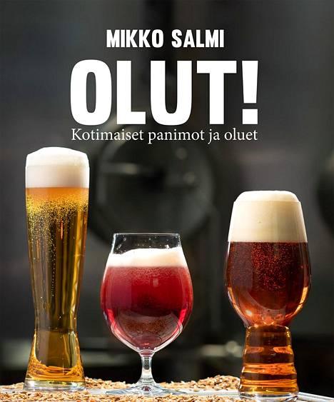 Mikko Salmi: Olut! Kotimaiset panimot ja oluet, Readme, 230 s., 35 e.