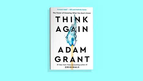 Adam Grant: Think Again. 2021. Kustantaja: Viking.