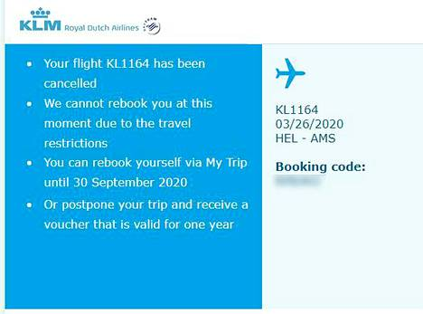 Esimerkiksi KLM on tarjonnut peruuntuneen lennon korvaukseksi voucher-kuponkeja tai varauksen siirtämistä myöhemmäksi.