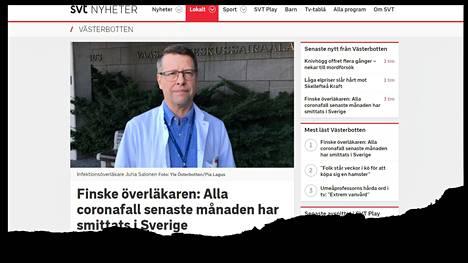 Kuvakaappaus Ruotsin yleisradio SVT:n verkkosivuilta kertoo vaasalaislääkäri Juha Salosen saamasta ruotsalaisjulkisuudesta. Salonen kertoi, että kuukauden koronavirustapaukset Pohjanmaalla ovat kaikki Ruotsista lähtöisin.
