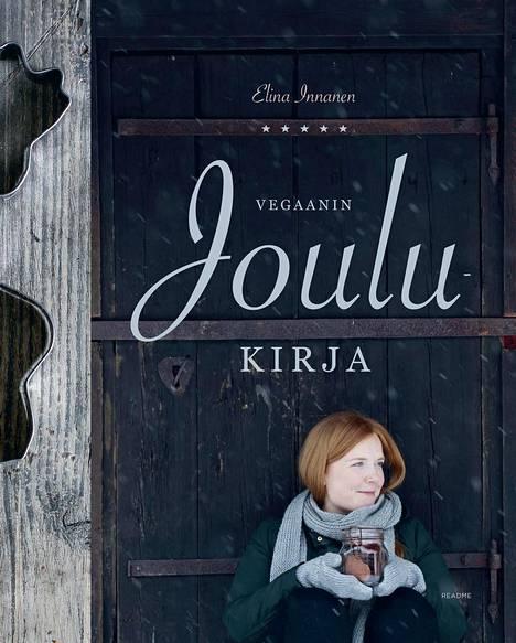 Elina Innanen: Vegaanin joulukirja. Readme. 183 s. 24,90 e.