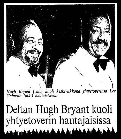 Delta Rhythm Boys -yhtyeen nokkamiehet Hugh Bryant ja Lee Gaines asuivat viime vuotensa Suomessa. Traagisesta tapahtumasta Lee Gainesin hautajaisissa uutisoitiin HS:n Horisontti-sivulla 24.7.1987.