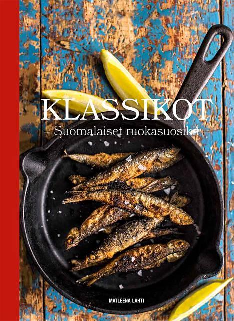 Matleena Lahti: Klassikot – suomalaiset ruokasuosikit. Readme.fi. 250 s. 28,40 e.