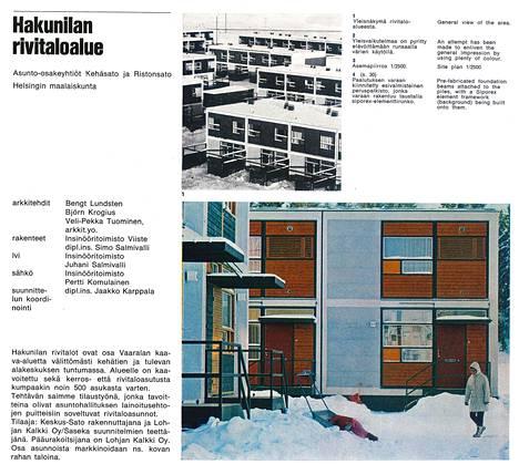 Itse taloja esiteltiin Arkkitehti-lehdessä vuonna 1970. Talot löytyvät edelleen Vaaralasta ja Hakunilasta.