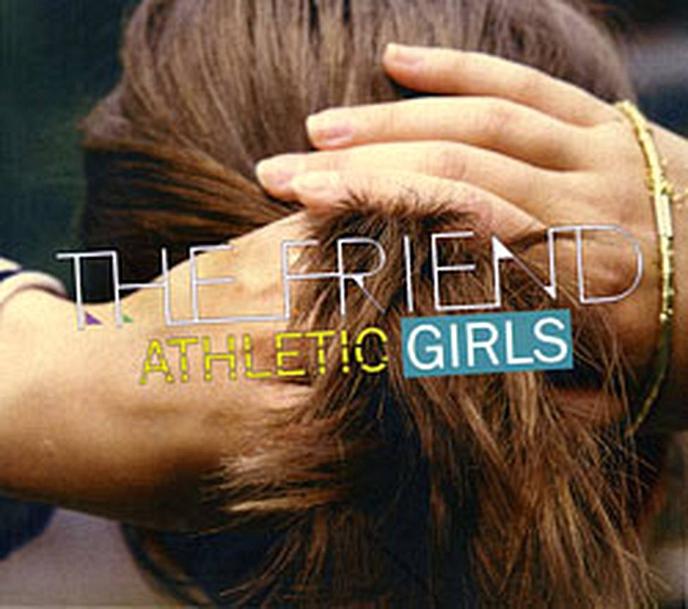 The Friend: Athletic Girls
