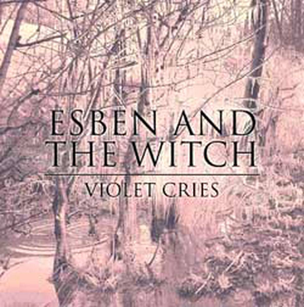 Esben & The Witch: Violet Cry